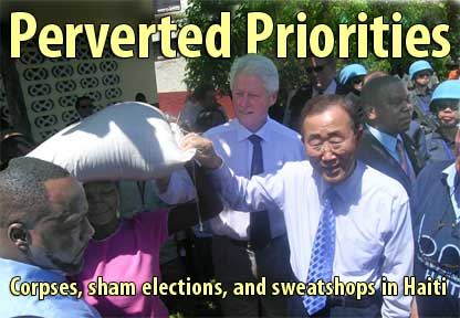 Perverted Priorities: Corpses, sham elections, and sweatshops in Haiti - April 10, 2009