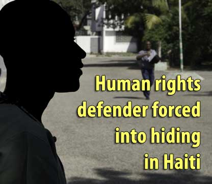 Human rights defender forced into hiding in Haiti - December 27, 2007