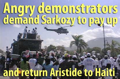 Angry demonstrators demand Sarkozy to pay up and return Aristide to Haiti  - February 18, 2010