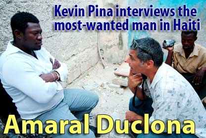 Kevin Pina interviews the most-wanted man in Haiti: Amaral Duclona - February 1, 2006