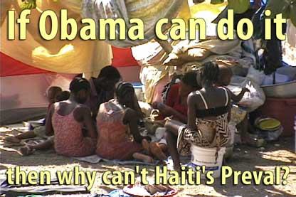 If Obama can do it then why can't Haiti's Preval? - February 9, 2010