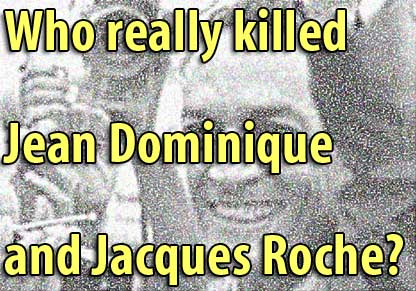 Who really killed Jean Dominique and Jacques Roche? - April 13, 2006